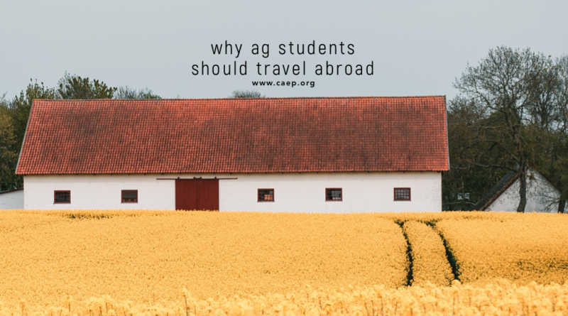 Your Next Step Towards Your Career in Agriculture- Traveling Abroad